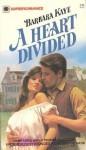 A Heart Divided (Harlequin Superromance, No 46) - Barbara Kaye