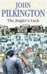 The Jingler's Luck - John Pilkington