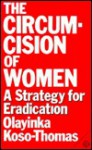 Circumcision of Women - Olayinka Koso-Thomas