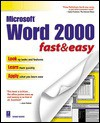 Word 2000: Fast & Easy (Fast & Easy (Living Language Paperback)) - Diane Koers, Paul Marchesseault