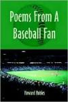 Poems from a Baseball Fan - Howard Nobles