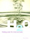 H2O: Healing Water for Mind and Body - Anna Selby