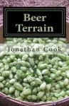 Beer Terrain: Field to Glass from the Berkshires to the Maine Coast - Jonathan Cook, Suzanne Lepage