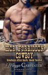 Her Forbidden Cowboy (Cowboys After Dark Book 12) - Maggie Carpenter