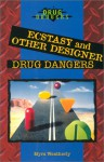 Ecstasy and Other Designer Drugs - Myra Weatherly