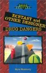 Ecstasy and Other Designer Drugs - Myra Weatherly