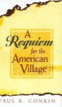 A Requiem for the American Village - Paul K. Conkin