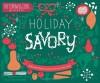 Holiday Savory: 30 Illustrated Holiday Recipes by Artists from Around the World - Nate Padavick, Salli Swindell