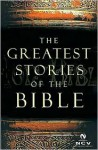 The Greatest Stories of the Bible - Thomas Nelson Publishers