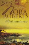 Ajad muutuvad - Raili Puskar, Nora Roberts