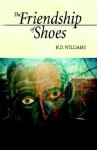 The Friendship of Shoes - N.D. Williams