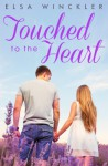 Touched To The Heart - Elsa Winckler