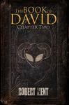 The Book of David: Chapter Two - Robert Kent