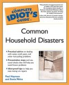 The Complete Idiot's Guide to Common Household Disasters - Paul Hayman, Sonia Weiss
