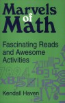Marvels Of Math: Fascinating Reads And Awesome Activities - Kendall Haven