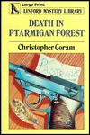Death in Ptarmigan Forest - Christopher Coram