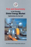 Risk and Uncertainty in the Changing Global Energy Market: Implications for the Gulf - The Emirates Center for Strategic Studies and Research