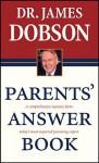 Parents' Answer Book - James C. Dobson