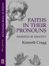 Faiths in Their Pronouns: Websites of Identity - Kenneth Cragg, Cragg