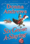 Six Geese A-Slaying (Meg Langslow Mysteries) - Donna Andrews