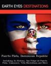 Puerto Plata, Dominican Republic: Including Its History, San Felipe de Puerto Plata, Guananico, Villa Montellano, and More - Sam Night