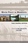 Water Policy in Minnesota: Issues, Incentives, and Action - K. William Easter, Jim Perry