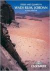 Treks and Climbs in Wadi Rum, Jordan Treks and Climbs in Wadi Rum, Jordan - Tony Howard
