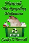Nanook the Recycling Malamute - Candy O'Donnell