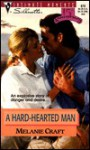 A Hard Hearted Man (Silhouette Intimate Moments, No. 870) (Intimate Moments , No 870) - Melanie Craft