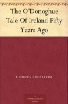 The O'Donoghue Tale Of Ireland Fifty Years Ago - Charles James Lever