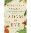 Adam & Eve - By (author) Sena Jeter Naslund