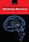 Working Memory: Behavioral and Neural Correlates - Robert Logie, Naoyuki Osaka, Mark D'Esposito