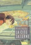 La Cité Saturne - Tome 2 - Hisae Iwaoka, Pascale Simon