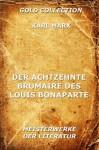 Der achtzehnte Brumaire des Louis Bonaparte (Kommentierte Gold Collection) (German Edition) - Karl Marx, Joseph Meyer