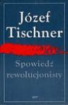 Spowiedź rewolucjonisty - Józef Tischner