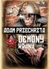 Demony wojny - część 2 - Adam Przechrzta