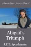Abigail's Triumph - J.E.B. Spredemann