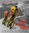 Tour de France 100 - Peter Cossins, Isabel Best, Chris Sidwells