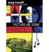 [ { PICTURE ME GONE } ] by Rosoff, Meg (AUTHOR) Oct-03-2013 [ Hardcover ] - Meg Rosoff