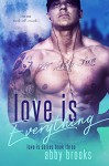 Love Is Everything (Maya & Hudson) - Abby Brooks