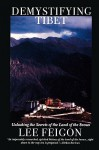 Demystifying Tibet: Unlocking the Secrets of the Land of the Snows - Lee Feigon