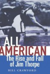 All American: The Rise and Fall of Jim Thorpe - Bill Crawford