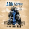 Arm of the Sphinx - John Banks, Josiah Bancroft