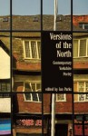 Versions of the North: Contemporary Yorkshire Poetry. Edited by Ian Parks - Ian Parks