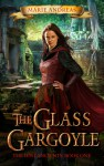 The Glass Gargoyle - Marie Andreas