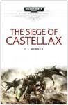 The Siege of Castellax - C.L. Werner