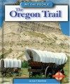 The Oregon Trail (We the People - Jean F. Blashfield