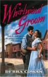 Whirlwind Groom - Debra Cowan