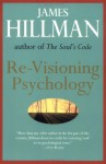 Re-visioning Psychology - James Hillman