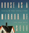 House as a Mirror of Self: Exploring the Deeper Meaning of Home - Clare Cooper Marcus